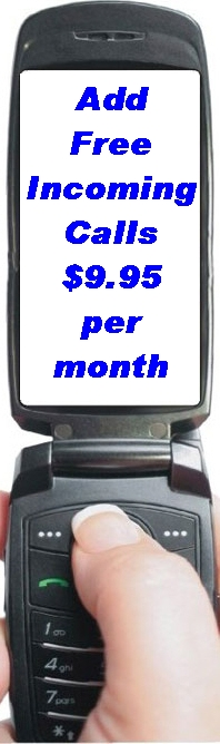 Add FREE INCOMING CALLS to Your Alltel, T-Mobile, or Verizon Cell Phone - just $9.95 per month